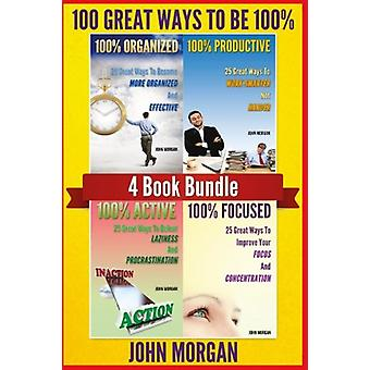 100 Great Ways to Be 100% - 4 Book Bundle (100% Active - 100% Focused