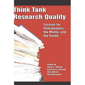 Think tank Research kwaliteits lessen voor beleids makers de media en het publiek HC door Welner & Kevin G.