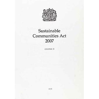 Sustainable Communities Act 2007  Elizabeth II. Chapter 23 by Great Britain