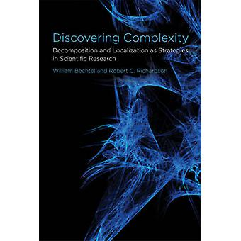 Discovering Complexity by William Bechtel