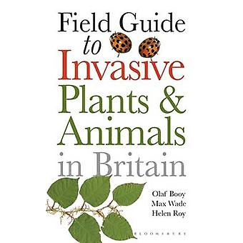 Field Guide to Invasive Plants and Animals in Britain by Olaf Booy