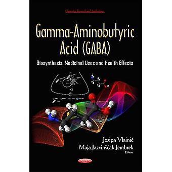 GammaAminobuttersäure GABA Biosynthese Medizinische verwendet amp Gesundheit Effekte von bearbeitet von Josipa Vlainic & bearbeitet von Maja Jazvinscak Jembrek