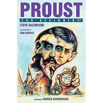 Proust for Beginners by Stephen Bachmann & Foreword by Harold Augenbraum & Illustrated by Vanda Howell