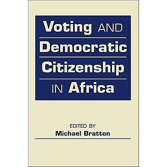Voting and Democratic Citizenship in Africa by Michael Bratton - 9781
