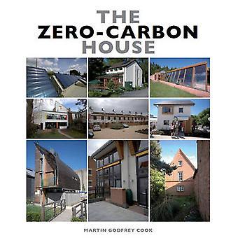The ZeroCarbon House by Cook & Martin Godfrey & MPhil Cantab RIBA