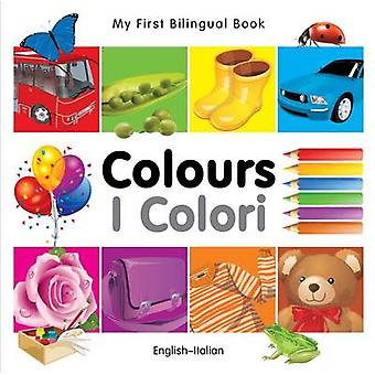 My First Bilingual Book  Colours  EnglishItalian by Milet Publishing