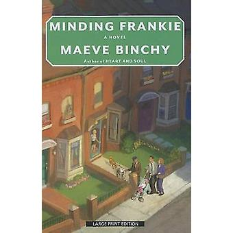 Minding Frankie (large type edition) by Maeve Binchy - 9781594135064
