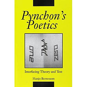 Pynchon's Poetics: Interfacing Theory and Text