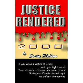 Justice Rendered 2000 by Phillips & Scotty