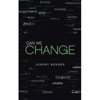 Can We Change by Bender & Jeremy