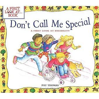 Inte kalla mig Special: En första titt på funktionshinder (först titta på böcker)