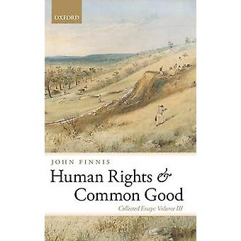 Human Rights and Common Good by Finnis & John