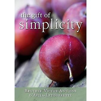 Gift of Simplicity Heart Mind Body Soul by DAvilaLatourette & VictorAntoine