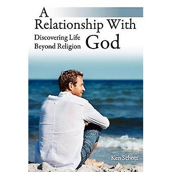 A Relationship with God by Schott & Ken