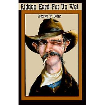 Ridden HardPut Up Wet by Boling & Fredrick W.