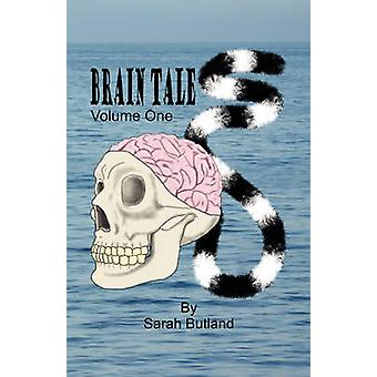 Brain Tales  Volume One by Butland & Sarah