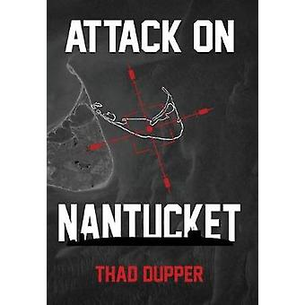 Attack on Nantucket by Dupper & Thaddeus