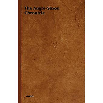 The AngloSaxon Chronicle by Anon