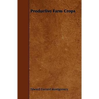 Productive Farm Crops by Montgomery & Edward Gerrard