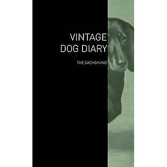 The Vintage Dog Diary  The Dachshund by Various