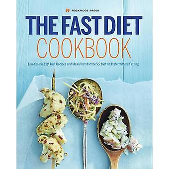 Fast Diet Cookbook LowCalorie Fast Diet Recipes and Meal Plans for the 52 Diet and Intermittent Fasting by Rockridge Press