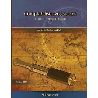 Comptabilisez vos Succs Longs cas  Rle en Certification by Deslauriers & Sylvie