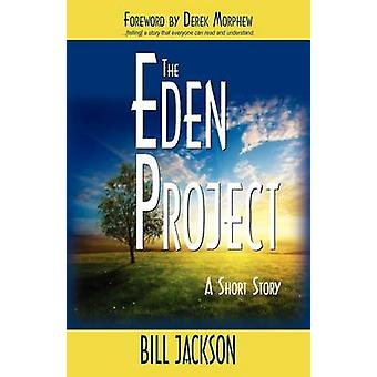 The Eden Project A Short Story by Jackson & Bill