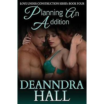 Planning An Addition by Hall & Deanndra