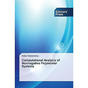 Computational Analysis of Nonnegative Polynomial Systems by Szederkenyi Gabor