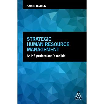 Strategic Human Resource Management An HR Professionals Toolkit by Beaven & Karen
