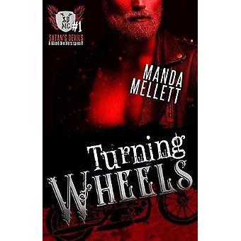 Turning Wheels Satans Devils MC 1 A Blood Brothers Spinoff by Mellett & Manda
