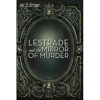Lestrade and the Mirror of Murder by Trow & M J