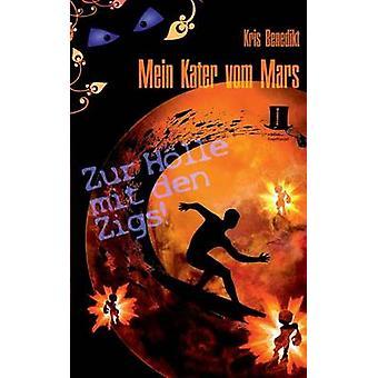 Mein Kater vom Mars  Zur Hlle mit den Zigs by Benedikt & Kris