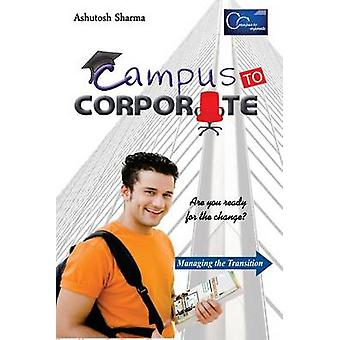 Campus to Corporate by Sharma & Ashutosh