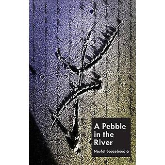 A Pebble In The River by Bouzeboudja & Noufel