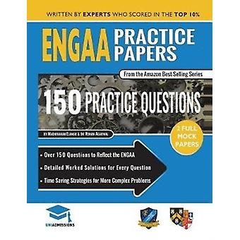 Engaa Practice Papers  2 Full Mock Papers 150 Questions in the Style of the Engaa Detailed Worked Solutions for Every Question Engineering Admissions Assessment Uniadmissions by Rohan Agarwal & Madhivanan Elango