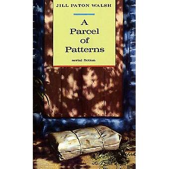 A Parcel of Patterns by Jill Paton Walsh - Walsh - 9780374457433 Book