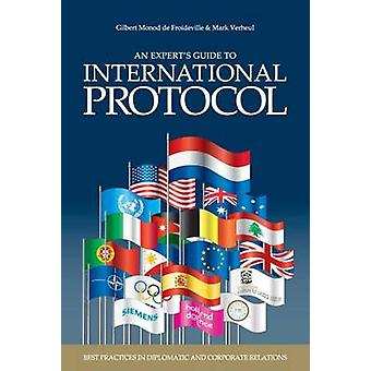 An Experts' Guide to International Protocol - Best Practices in Diplom
