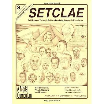 SETCLAE 8TH GRADE: Self-Esteem Through Culture Leads to Academic Excellence
