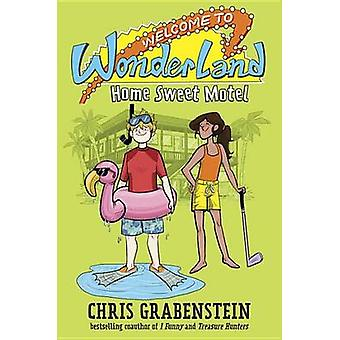 Welcome to Wonderland #1 - Home Sweet Motel by Chris Grabenstein - 978