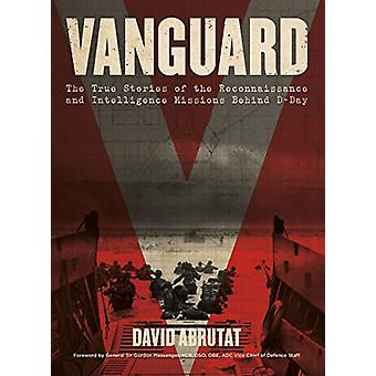 Vanguard - The True Stories of the Reconnaissance and Intelligence Mis