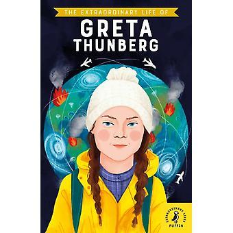 Extraordinary Life of Greta Thunberg by Devika Jina