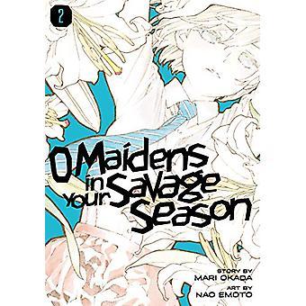 O Maidens In Your Savage Season 2 by Mari Okada - 9781632368195 Book