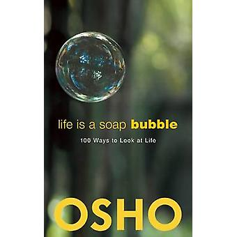 Life Is a Soap Bubble by Osho