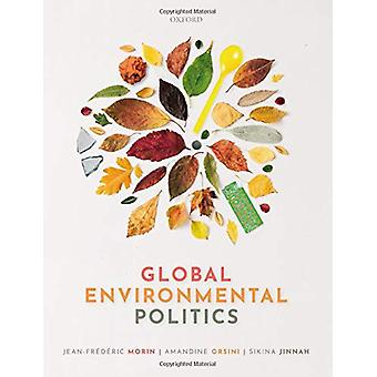 Global Environmental Politics - Understanding the Governance of the Ea