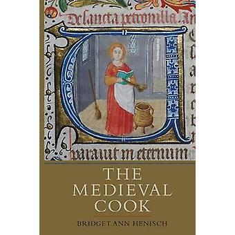 The Medieval Cook by Bridget Ann Henisch - 9781843838265 Book