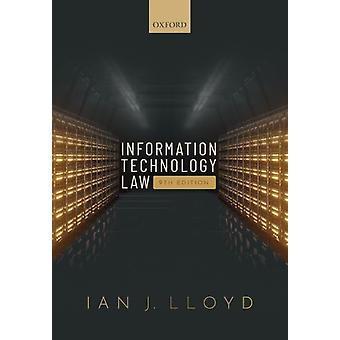 Information Technology Law by Lloyd & Ian J. Formerly Senior Specialist & HSU & National Research University & Russian Federation and Visiting Professor & Open University of Tanzania