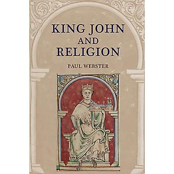 King John and Religion by Paul Webster