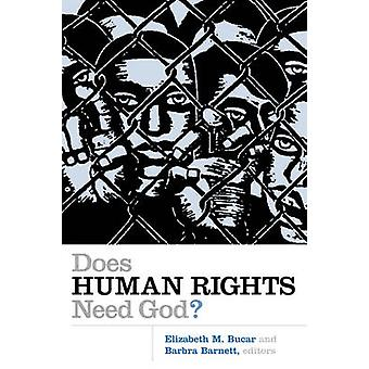 Does Human Rights Need God? by Elizabeth M. Bucar - 9780802829054 Book