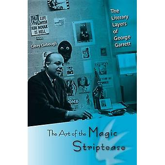 THE ART OF THE MAGIC STRIPTEASE - 9780813034539 Book
